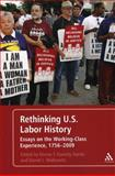 Rethinking U. S. Labor History : Essays on the Working-Class Experience, 1756-2009, Walkowitz, Daniel J., 0826401988