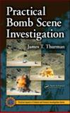 Practical Bomb Scene Investigation, Thurman, James T., 0849341981
