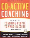 Co-Active Coaching, Laura Whitworth and Karen Kimsey-House, 0891061983