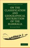 On the Classification and Geographical Distribution of the Mammalia, Owen, Richard, 110800198X