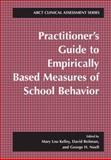 Practitioner's Guide to Empirically Based Measures of School Behavior, , 1475781989