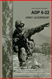 Army Doctrine Publication ADP 6-22 Army Leadership August 2012, United States Government US Army, 1479121983
