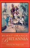 Burnt Orange Britannia : Adventures in History and the Arts, , 1845111982