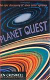 Planet Quest : The Epic Discovery of Alien Solar Systems, Ken Croswell, 0198501986