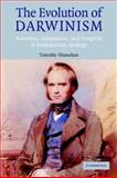 The Evolution of Darwinism : Selection, Adaptation and Progress in Evolutionary Biology, Shanahan, Timothy, 0521541980
