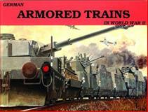 German Armored Trains in World War II, Wolfgang Sawodny, 0887401988
