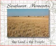 Southwest Minnesota : The Land and the People, Joseph Amato, 0961411988