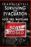 Surviving the Evacuation Book 2: Wasteland, Frank Tayell, 1495951987