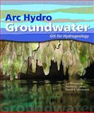 Arc Hydro Groundwater : GIS for Hydrogeology, Strassberg, Gil and Jones, Norman L., 1589481984