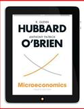 Microeconomics, Hubbard, R. Glenn and O'Brien, Anthony Patrick, 0132911981