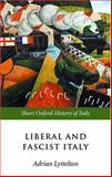 Liberal and Fascist Italy : 1900-1945, , 0198731981
