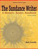The Sundance Writer : A Rhetoric, Reader, Handbook, Connelly, Mark, 0495801984