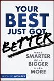 Your Best Just Got Better, Jason W. Womack, 1118121988