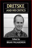 Dretske and His Critics, McLaughlin, Brian, 1557861986