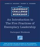 An Introduction to the Five Practices of Exemplary Leadership Participant, Kouzes, James M. and Posner, Barry Z., 0470591986
