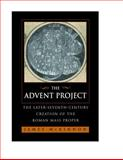 The Advent Project : The Later Seventh-Century Creation of the Roman Mass Proper, McKinnon, James W., 0520221982