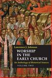 Worship in the Early Church Vol 2, Lawrence Johnson, 081466198X