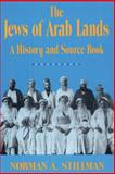 The Jews of Arab Lands, Norman A. Stillman, 0827601980