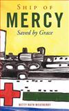 Ship of Mercy, Betty Ruth Weatherby, 1462711987