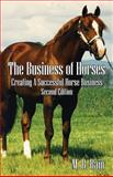 The Business of Horses, M R Bain, 1478721987
