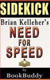 Need for Speed: by Brian Kelleher -- Sidekick, BookBuddy, 1497391989