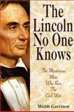 Lincoln No One Knows, Webb B. Garrison, 155853198X