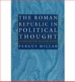 The Roman Republic in Political Thought : How Informed Citizens Make Democracy Work, Milner, Henry, 1584651989