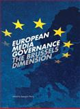 European Media Governance : The Brussels Dimension, Terzis, Georgios, 1841501980