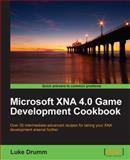 Microsoft XNA 4. 0 Game Development Cookbook, Luke Drumm, 1849691983