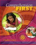 Comprehension First : Inquiry into Big Ideas Using Important Questions, Cornett, Claudia E., 1890871982