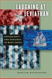 Laughing at Leviathan : Sovereignty and Audience in West Papua, Rutherford, Danilyn, 0226731987