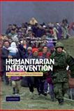 Humanitarian Intervention : Ethical, Legal and Political Dilemmas, Holzgrefe, J. L., 0521821983