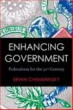 Enhancing Government : Federalism for the 21st Century, Chemerinsky, Erwin, 0804751986