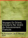 Voyages en Orient, Entrepris Par Ordre du Gouvenement Francais, V. Fontanier, 1140641980