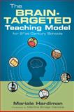 The Brain-Targeted Teaching Model for 21st-Century Schools, Hardiman, Mariale M., 1412991986