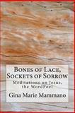 Bones of Lace, Sockets of Sorrow, Gina Mammano, 146645198X