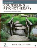 Theories of Counseling and Psychotherapy : An Integrative Approach, Jones-Smith, Elsie, 148335198X