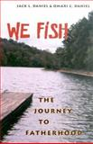 We Fish : The Journey to Fatherhood, Daniel, Jack L. and Daniel, Omari C., 0822941988
