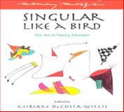 Singular Like a Bird : The Art of Nancy Morejon, DeCosta-Willis, Miriam, 0882581988