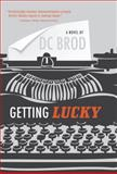 Getting Lucky, D. C. Brod, 1440531986