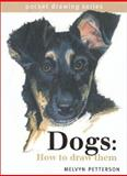 Dogs, How to Draw Them, Melvyn Petterson, 158180198X