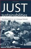 Just Sustainabilities : Development in an Unequal World, , 0262011999