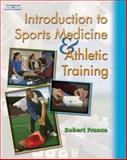 Introduction to Sports Medicine and Athletic Training, France, Robert C., 140181199X