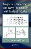 Magnetics Dielectrics and Wave Propagation and Matlab® Codes, Vittoria, Carmine, 1439841993