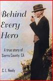Behind Every Hero, C. Neely, 1466401990