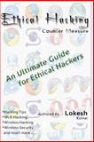Ethical Hacking Countermeasure - an Ultimate Guide for Ethical Hackers, Lokesh kumar, 1475171994