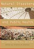 Natural Disasters and Public Health : Hurricanes Katrina, Rita, and Wilma, , 080189199X