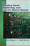 Quality Hand Soldering and Circuit Board Repair, Smith, H. Ted, 1428321993