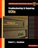 Maintaining and Repairing VCRs, Goodman, Robert L., 0070241996