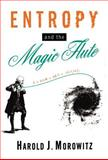 Entropy and the Magic Flute, Harold J. Morowitz, 0195081994